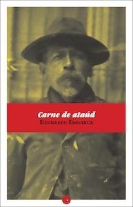 Carne de ataúd - Esquinca, Bernardo