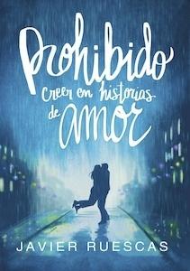 Libro: Prohibido creer en historias de amor - Ruescas, Javier