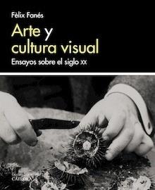 Libro: Arte y cultura visual - Fanes, Felix