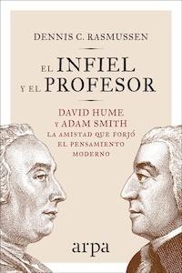 Libro: El infiel y el profesor - Rasmussen, Dennis C.