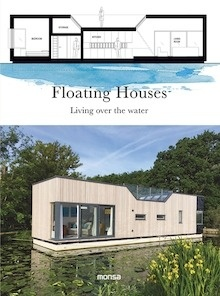 Libro: Floating Houses. Living over the water -