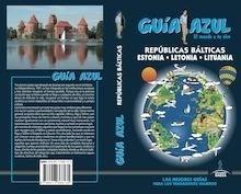 Libro: REPÚBLICAS BÁLTICAS Guía Azul  -2018- 'Estonia - Letonia - Lituania' - Ingelmo, Ángel