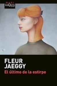 Libro: El último de la estirpe - Jaeggy, Fleur
