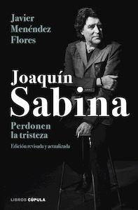 Libro: Joaquín Sabina. Perdonen la tristeza - Menendez Flores, Javier