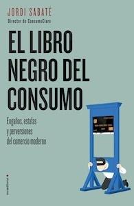 Libro: El libro negro del consumo - Sabate Font, Julia;Beltran Ferrer, Jordi;