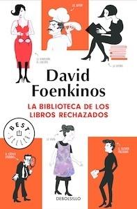 Libro: La biblioteca de los libros rechazados - Foenkinos, David