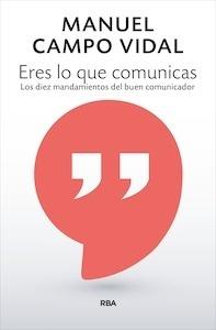 Libro: Eres lo que comunicas - Campo Vidal, Manuel