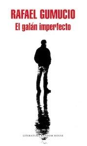 Libro: El galán imperfecto (Mapa de las lenguas) - Gumucio, Rafael
