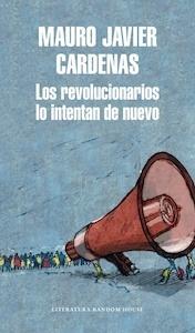 Libro: Los revolucionarios lo intentan de nuevo - Mauro Javier Cárdenas