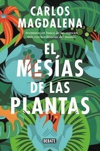 Libro: El mesías de las plantas - Carlos Magdalena