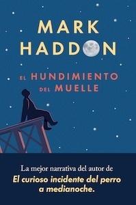 Libro: El hundimiento del muelle - Haddon, Mark