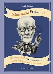 Libro: Qué haría Freud ....? - Tomley, Sarah