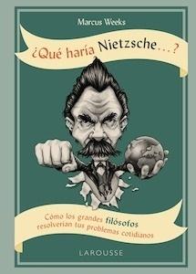 Libro: Qué haría Nietzsche ....? - Weeks, Marcus