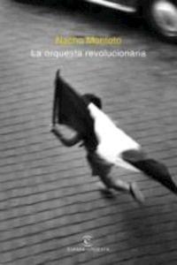 La orquesta revolucionaria - Montoto Mariscal, José Ignacio