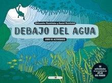 Libro: Debajo del agua. Libro de actividades - MIZIELINSKI, Aleksandra
