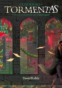 Libro: Cuaderno de tormentas. Crónica de los deambulares por Ciudad Espanto - Rubin, David