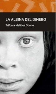 La albina del dinero - Obono, Trifonia Melibea