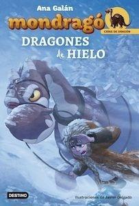 Libro: Mondragó. Dragones de hielo Vol.4 - Galán Ana