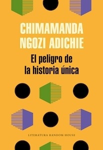 Libro: El peligro de la historia única - Ngozi Adichie, Chimamanda