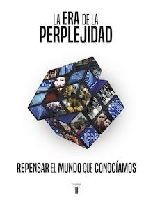 Libro: La era de la perplejidad 'repensar el mundo que conocíamos' - VV. AA.