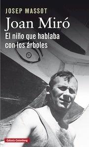 Libro: Joan Miró. El niño que hablaba con los árboles - Massot, Josep