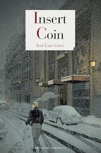 Libro: Insert Coin - Garci, Jose Luis