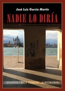 Libro: Nadie lo diría - Garcia Martin, Jose Luis: