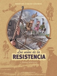 Libro: Los niños de la resistencia 2. Primeras represiones - Ers, Benoît