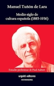 Libro: Medio siglo de cultura española (1885-1936) - Tuñon De Lara, Manuel
