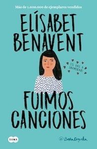 Libro: Fuimos canciones (Canciones y recuerdos 1) - Benavent Ferri, Elísabet