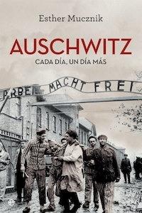 Libro: Auschwitz - Mucznik, Esther