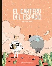 Libro: El cartero del espacio - Perreault, Guillaume
