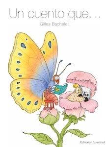 Libro: Un cuento que... - Bachelet, Gilles