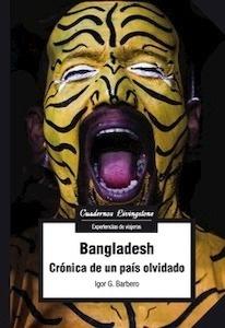 Libro: Bangladesh: Crónica de un país olvidado - Barbero, Igor G.
