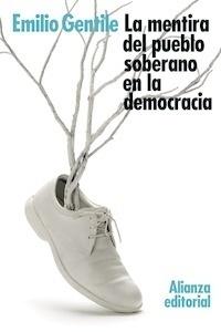 Libro: La mentira del pueblo soberano en la democracia - Gentile, Emilio