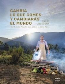 Libro: Cambia lo que comes y cambiarás el mundo - Gustafson, Niklas