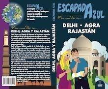 Libro: DELHI, AGRA Y RAJASTAN Escapada Azul  -2018- - Mazarrasa, Luis