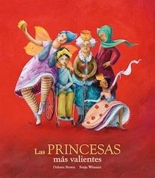 Libro: Las princesas más valientes - Dolores Brown