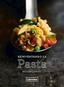 Libro: Reinventando la pasta - Ledeuil, William