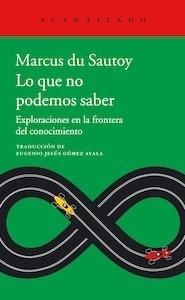 Libro: Lo que no podemos saber - Sautoy, Marcus Du