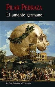 Libro: El amante germano - Pedraza Martínez, Pilar