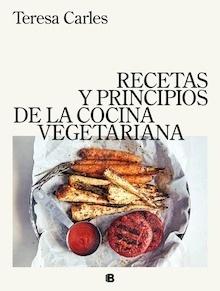 Libro: Recetas y principios de la cocina vegetariana - Teresa Carles