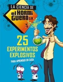 Libro: 25 experimentos explosivos para aprender en casa (La ciencia de El Hormiguero 3.0) - El Hormiguero
