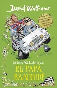 Libro: La increíble historia de... El papá bandido - Walliams, David