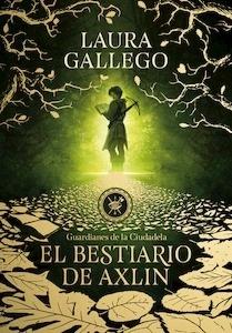 Libro: El bestiario de Axlin '(Guardianes de la Ciudadela 1)' - Gallego Garcia, Laura