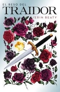 Libro: El beso del traidor - Beaty, Erin