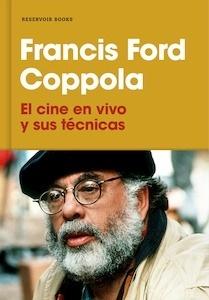 Libro: El cine en vivo y sus técnicas - Coppola, Francis Ford