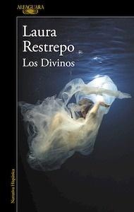 Libro: Los divinos - Restrepo, Laura