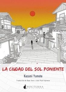 Libro: La ciudad del sol poniente - Yumoto, Kazumi