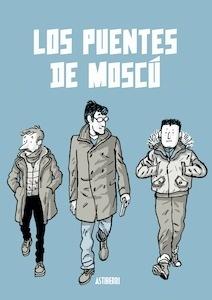 Libro: Los puentes de Moscú - Zapico, Alfonso